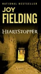 Heartstopper ebook by Joy Fielding