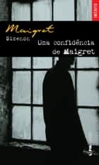 Uma confidência de Maigret ebook by Georges Simenon,Paulo Neves
