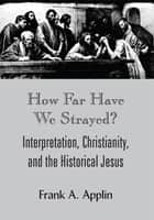 How Far Have We Strayed? ebook by Frank A. Applin
