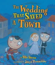 The Wedding That Saved a Town ebook by Jenya Prosmitsky, Yale Strom