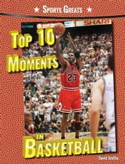 Top 10 Moments in Basketball ebook by Aretha, David