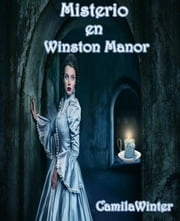 Misterio en Winston Manor ebook by Camila Winter