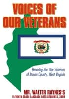 Voices of Our Veterans ebook by Walter Raynes