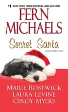 Secret Santa ebook by Fern Michaels, Marie Bostwick, Laura Levine,...