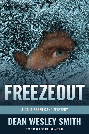 Freezeout - A Cold Poker Gang Mystery ebook by Dean Wesley Smith
