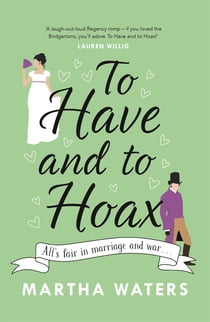 To Have and to Hoax - The laugh-out-loud rom-com you don't want to miss! ebook by Martha Waters