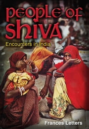 People of Shiva - Encounters in India ebook by Frances Letters