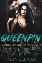 Queenpin ebook by Talia Ellison