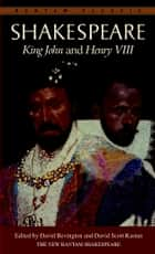 King John and Henry VIII ebook by William Shakespeare