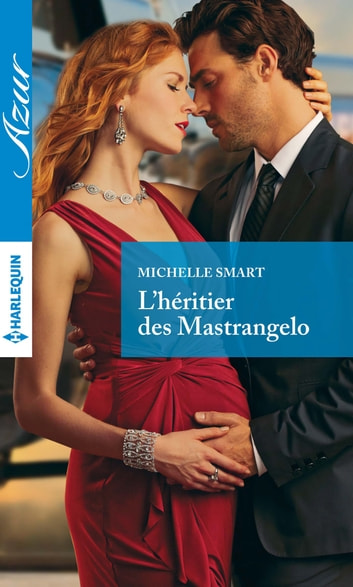 L'héritier des Mastrangelo ebook by Michelle Smart