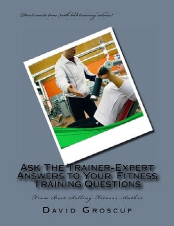 Ask The Trainer-Expert Answers to Your Training Questions ebook by David Groscup