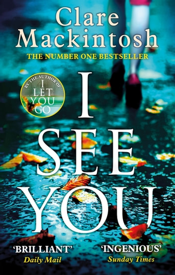 I See You - The Number One Sunday Times Bestseller eBook by Clare Mackintosh