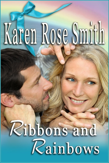 Ribbons And Rainbows ebook by Karen Rose Smith