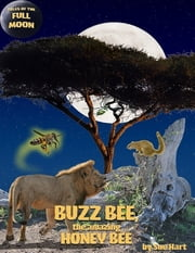 Buzz Bee, the Amazing Honeybee ebook by Sue Hart