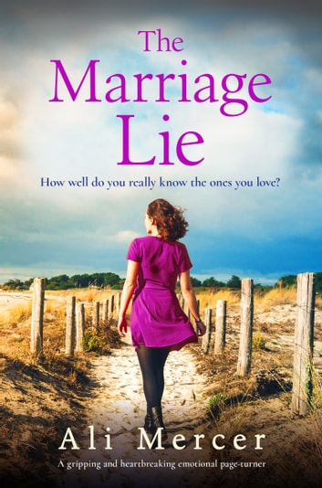 The Marriage Lie - A gripping and heartbreaking emotional page-turner ebook by Ali Mercer