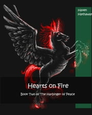 Hearts on Fire - Book Two in the Harbinger of Peace ebook by Haven Hathaway