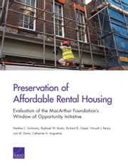 Preservation of Affordable Rental Housing - Evaluation of the MacArthur Foundation's Window of Opportunity Initiative ebook by Heather L. Schwartz,Raphael W. Bostic,Richard K. Green,Vincent J. Reina,Lois M. Davis,Catherine H. Augustine