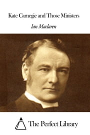 Kate Carnegie and Those Ministers ebook by Ian Maclaren