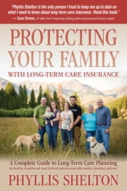 Protecting Your Family With Long-Term Care Insurance ebook by Phyllis Shelton