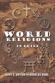 World Religions in Brief ebook by Douglas Ruml, Gary E. Antion