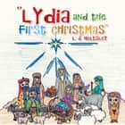 ''LYDIA AND THE FIRST CHRISTMAS'' ebook by L. J. HELTSLEY