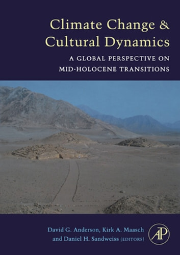 Climate Change and Cultural Dynamics - A Global Perspective on Mid-Holocene Transitions 電子書 by