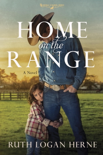Home on the Range - A Novel eBook by Ruth Logan Herne