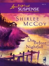 Die Before Nightfall ebook by Shirlee McCoy