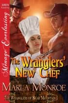 The Wranglers' New Chef ebook by Marla Monroe