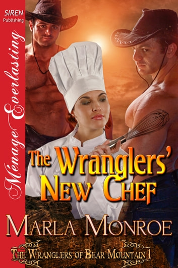 The Wranglers New Chef Ebook By Marla Monroe 9781627411349