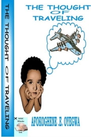 The Thought of Traveling ebook by Afokoghene E. Oyegwa