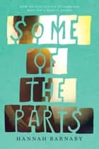 Some of the Parts ebook by Hannah Barnaby