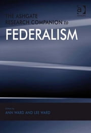 The Ashgate Research Companion to Federalism ebook by Dr Lee Ward,Dr Ann Ward