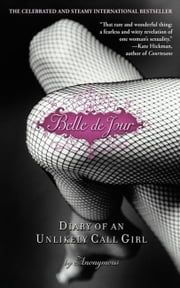 Belle de Jour - Diary of an Unlikely Call Girl ebook by Anonymous
