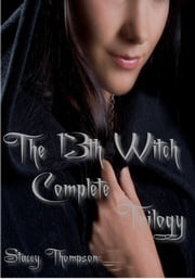 The 13th Witch Complete Trilogy ebook by Stacey Thompson