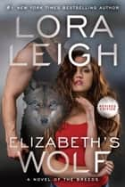 Elizabeth's Wolf ebook by Lora Leigh
