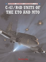 C-47/R4D Units of the ETO and MTO ebook by David Isby,Mr Chris Davey