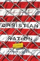 Christian Nation: A Novel ebook by Frederic C. Rich
