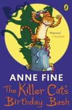 The Killer Cat's Birthday Bash ebook by Anne Fine