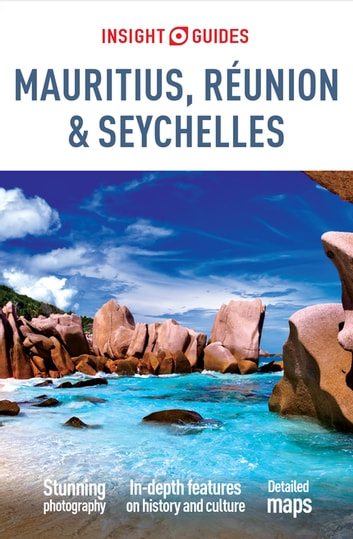 Insight Guides Mauritius, Réunion & Seychelles ebook by Insight Guides