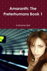 Amaranth: The Preterhumans Book 1 ebook by Katherine Bell