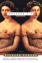 Galatea 2.2 - A Novel ebook by Richard Powers