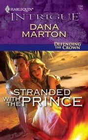 Stranded with the Prince ebook by Dana Marton