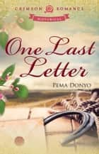 One Last Letter ebook by Pema Donyo