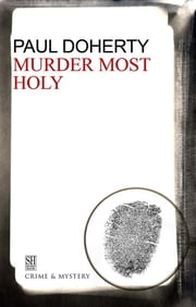 Murder Most Holy - A Brother Athelstan Medieval Mystery 3 ebook by Paul Doherty