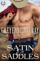 Satin and Saddles ebook by Cheyenne McCray