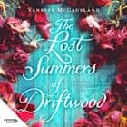 The Lost Summers of Driftwood audiobook by Vanessa McCausland