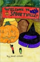 Welcome to Spookyville ebook by Janet Gillett