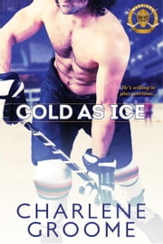 Cold as Ice ebook by Charlene Groome