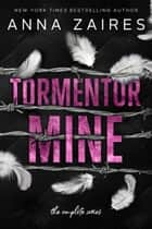 Tormentor Mine - The Complete Series ebook by Anna Zaires, Dima Zales